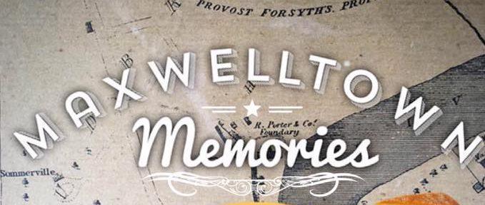 Maxwellton Memories